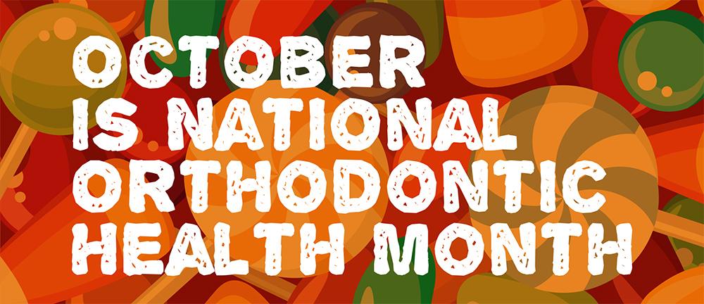 October is Orthodontic Health Awareness Month: 5 Health Benefits of Orthodontics